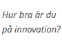 Ta Innovationstestet!